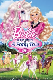 Barbie & Her Sisters in A Pony Tale