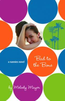 Bad to the Bone: A Nannies Novel