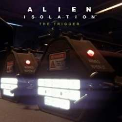 Alien Isolation: The Trigger