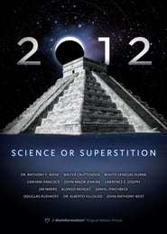 2012: Science or Superstition