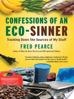 Confessions of an Eco-Sinner: Tracking Down the Sources of My Stuff